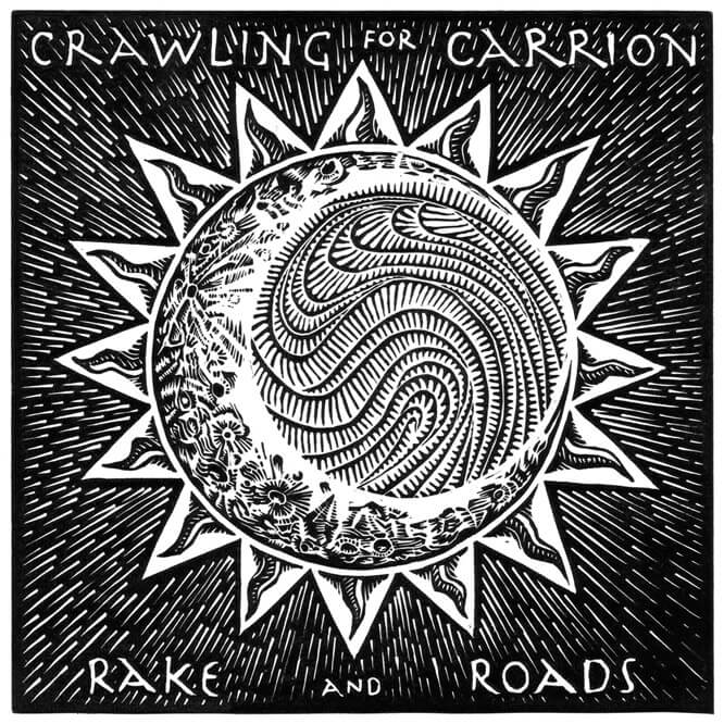 Crawling for Carrion - Rake and Roads album cover